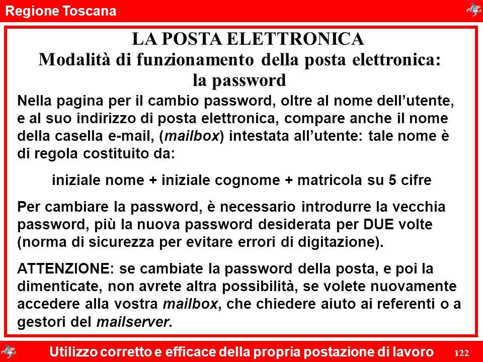 Regione Toscana Utilizzo corretto e efficace della propria postazione di lavoro 122 LA POSTA ELETTRONICA Nella pagina per il cambio password, oltre al