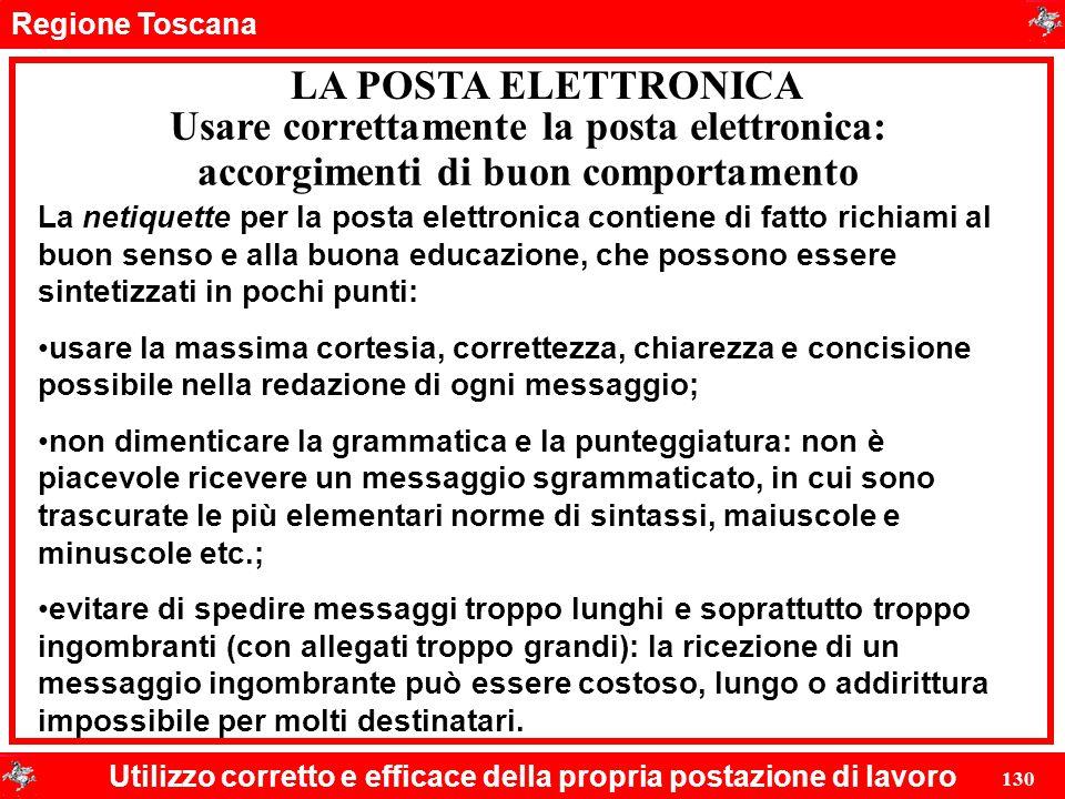 Regione Toscana Utilizzo corretto e efficace della propria postazione di lavoro 130 LA POSTA ELETTRONICA La netiquette per la posta elettronica contie