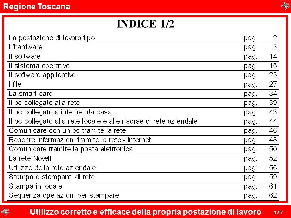 Regione Toscana Utilizzo corretto e efficace della propria postazione di lavoro 137 INDICE 1/2