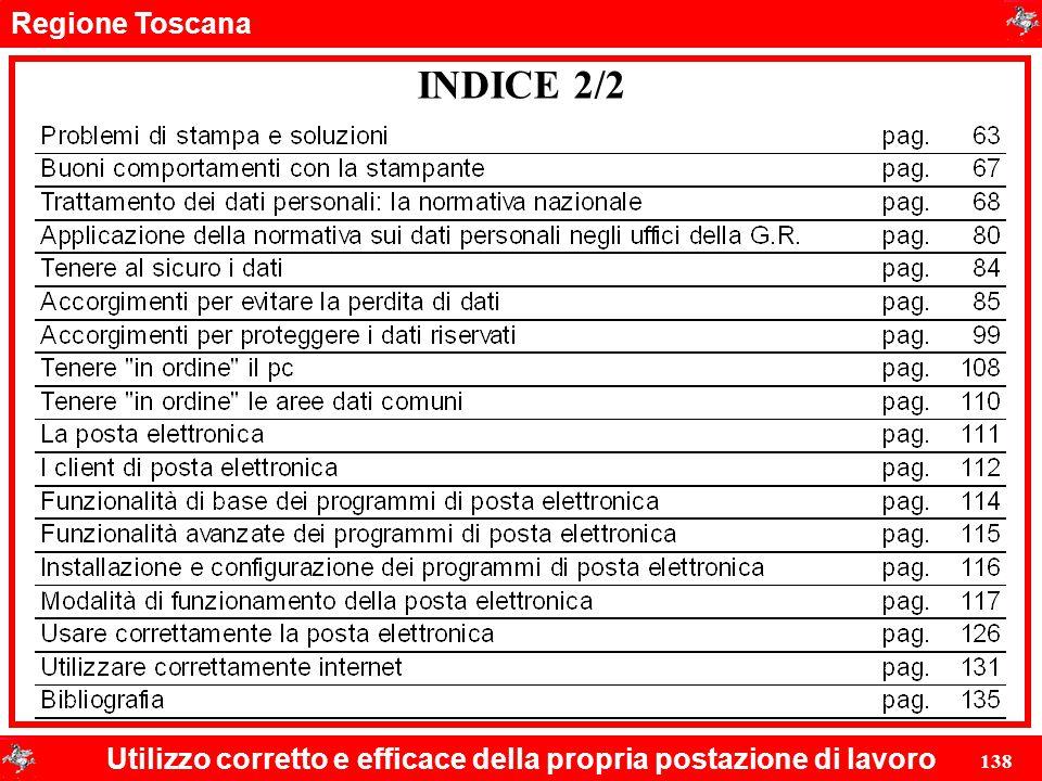 Regione Toscana Utilizzo corretto e efficace della propria postazione di lavoro 138 INDICE 2/2