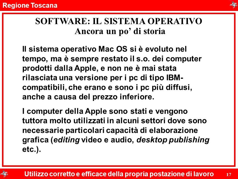 Regione Toscana Utilizzo corretto e efficace della propria postazione di lavoro 17 SOFTWARE: IL SISTEMA OPERATIVO Ancora un po' di storia Il sistema o