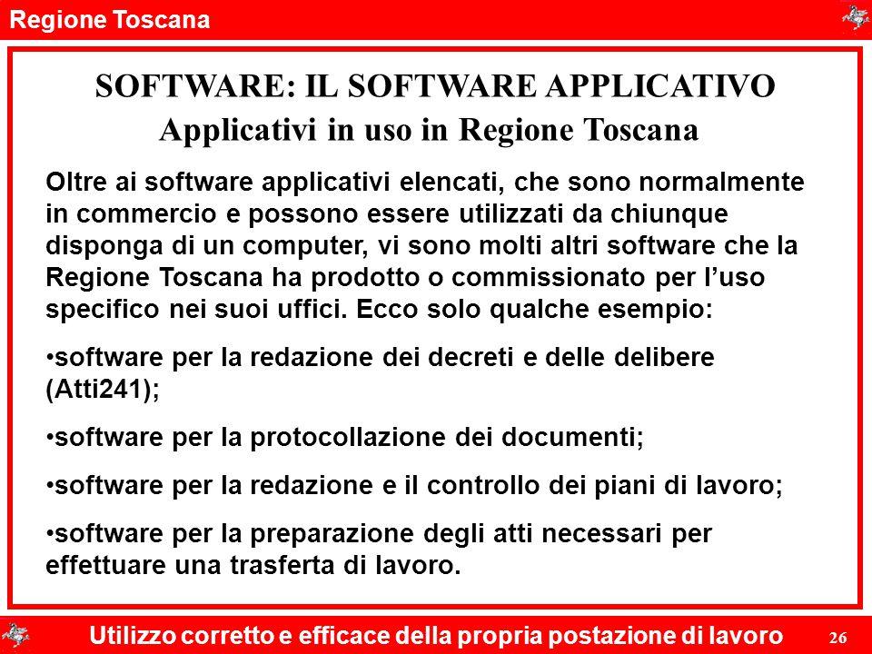 Regione Toscana Utilizzo corretto e efficace della propria postazione di lavoro 26 SOFTWARE: IL SOFTWARE APPLICATIVO Oltre ai software applicativi ele