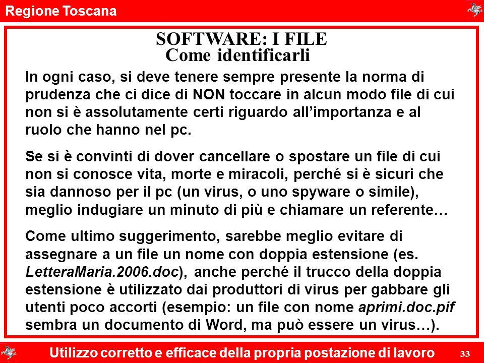 Regione Toscana Utilizzo corretto e efficace della propria postazione di lavoro 33 SOFTWARE: I FILE In ogni caso, si deve tenere sempre presente la no