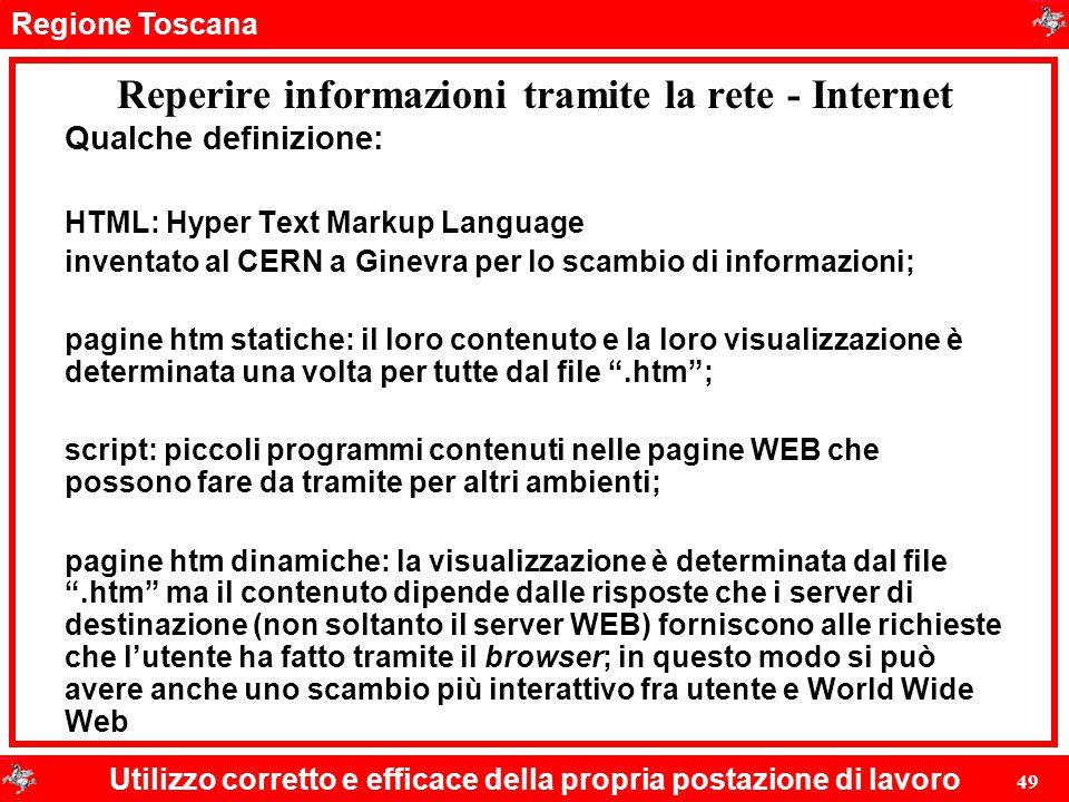 Regione Toscana Utilizzo corretto e efficace della propria postazione di lavoro 49 Reperire informazioni tramite la rete - Internet Qualche definizion