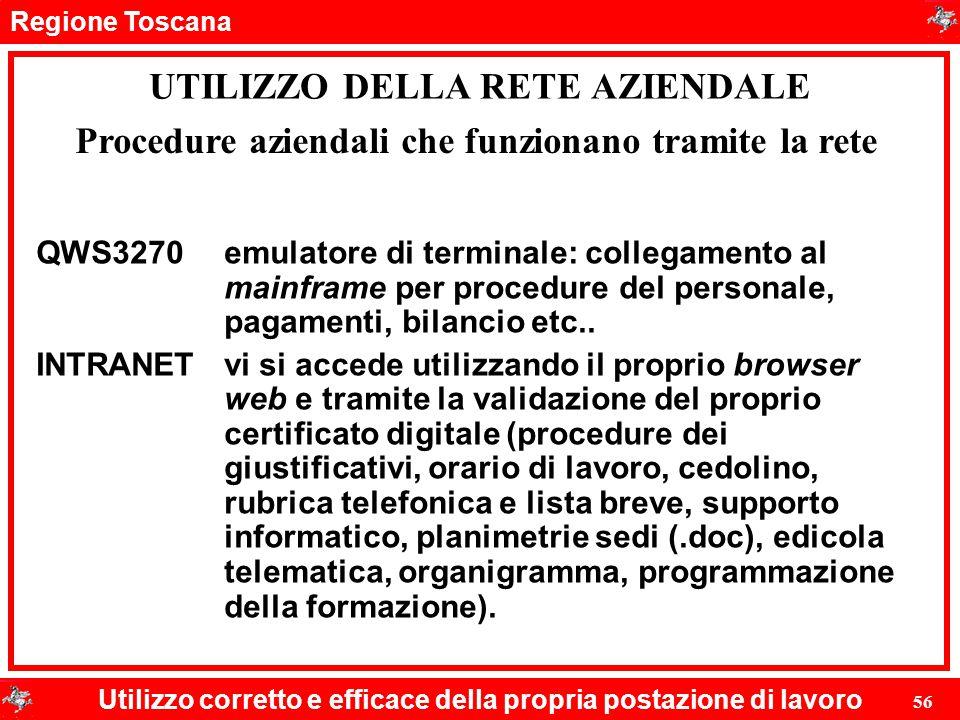 Regione Toscana Utilizzo corretto e efficace della propria postazione di lavoro 56 UTILIZZO DELLA RETE AZIENDALE QWS3270emulatore di terminale: colleg