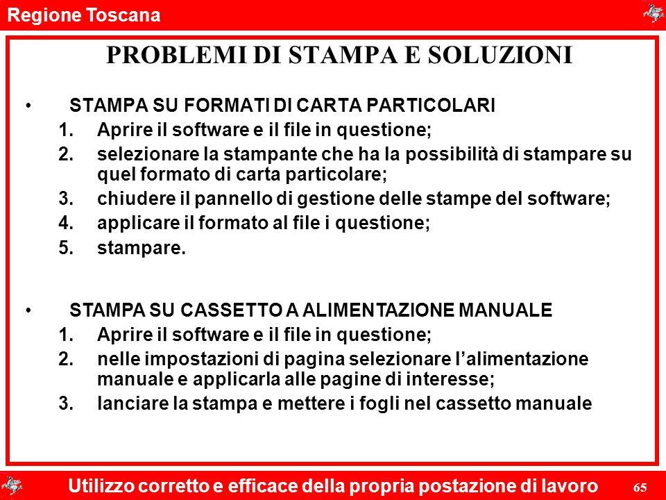 Regione Toscana Utilizzo corretto e efficace della propria postazione di lavoro 65 STAMPA SU FORMATI DI CARTA PARTICOLARI 1.Aprire il software e il fi