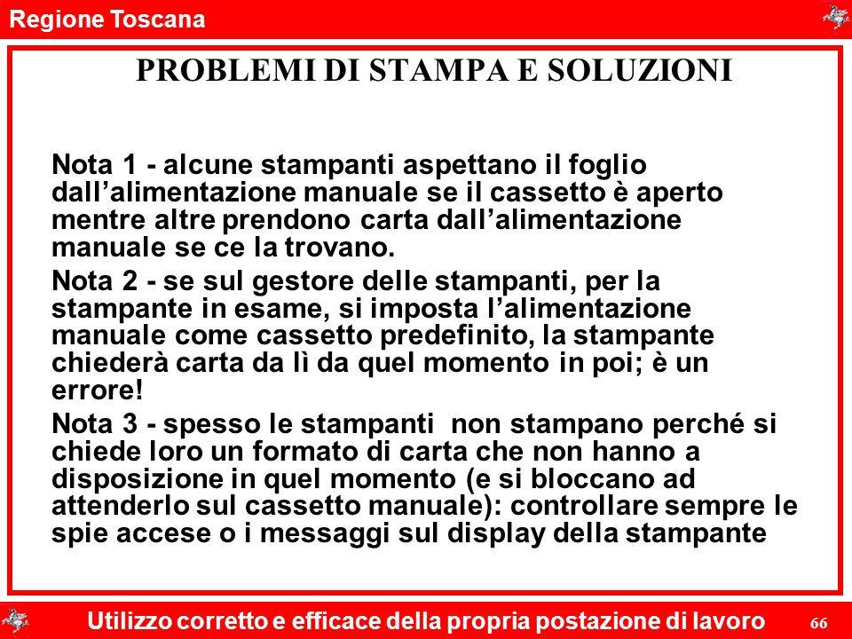 Regione Toscana Utilizzo corretto e efficace della propria postazione di lavoro 66 Nota 1 - alcune stampanti aspettano il foglio dall'alimentazione ma