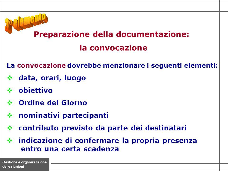 Gestione e organizzazione delle riunioni 15 La convocazione dovrebbe menzionare i seguenti elementi: v data, orari, luogo v obiettivo v Ordine del Gio