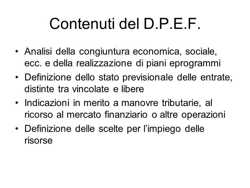 Contenuti del D.P.E.F. Analisi della congiuntura economica, sociale, ecc.