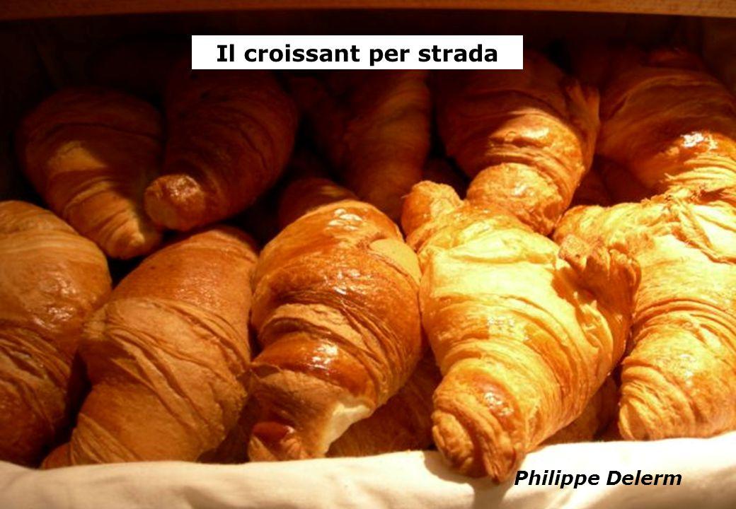 Copyright RSO ® SpA, Milano 25 Le parole Il croissant per strada Philippe Delerm