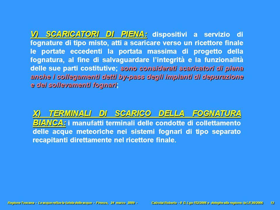 V) SCARICATORI DI PIENA: sono considerati scaricatori di piena anche i collegamenti detti by-pass degli impianti di depurazione e dei sollevamenti fog