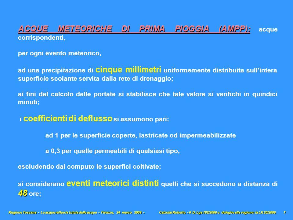 ACQUE METEORICHE DI PRIMA PIOGGIA (AMPP): ACQUE METEORICHE DI PRIMA PIOGGIA (AMPP): acque corrispondenti, per ogni evento meteorico, ad una precipitaz