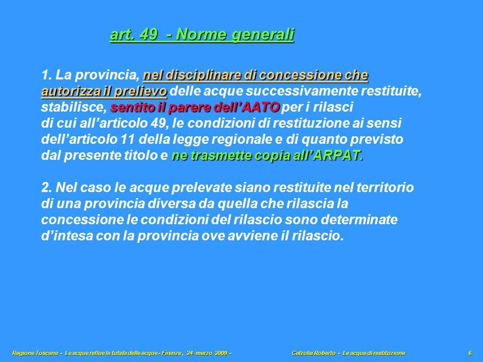 nel disciplinare di concessione che 1. La provincia, nel disciplinare di concessione che autorizza il prelievo autorizza il prelievo delle acque succe