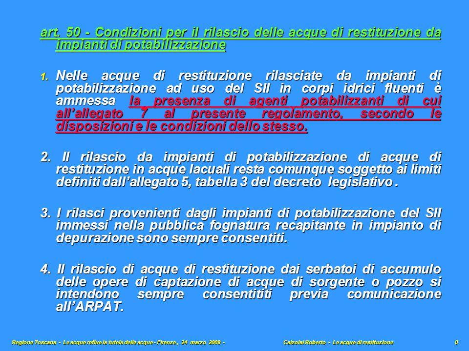 art. 50 - Condizioni per il rilascio delle acque di restituzione da impianti di potabilizzazione 1. Nelle acque di restituzione rilasciate da impianti