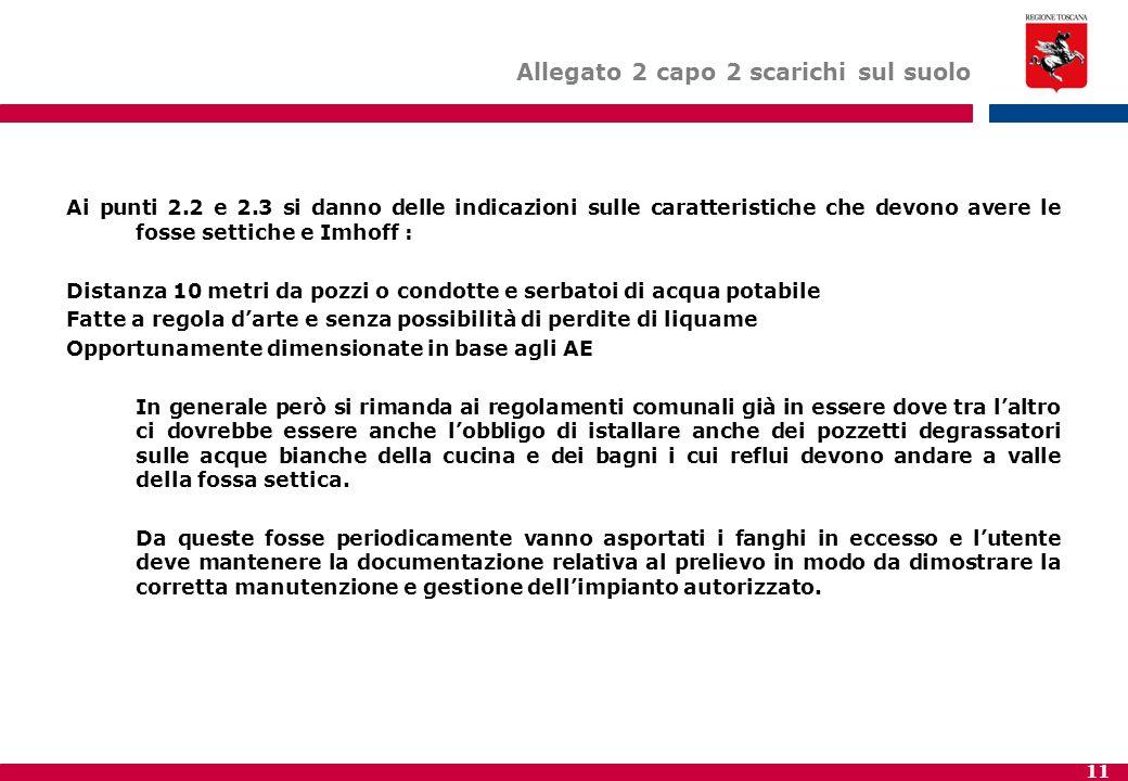 11 Ai punti 2.2 e 2.3 si danno delle indicazioni sulle caratteristiche che devono avere le fosse settiche e Imhoff : Distanza 10 metri da pozzi o cond