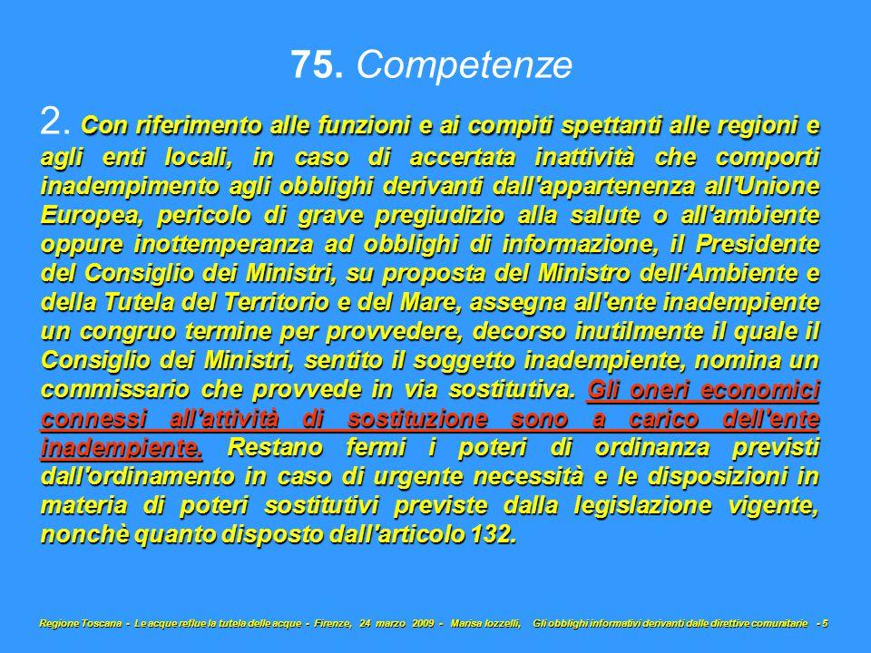 75. Competenze Con riferimento alle funzioni e ai compiti spettanti alle regioni e agli enti locali, in caso di accertata inattività che comporti inad
