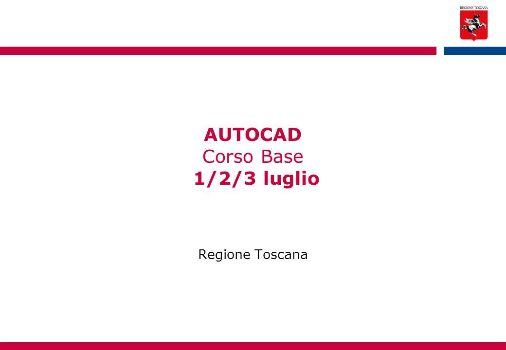 AUTOCAD Corso Base 1/2/3 luglio Regione Toscana