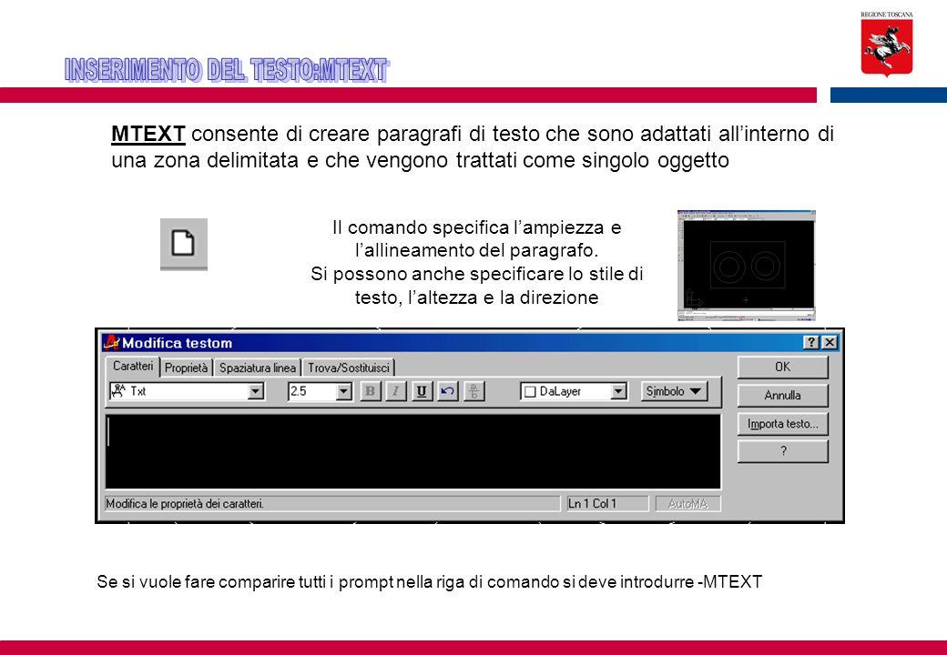 MTEXT consente di creare paragrafi di testo che sono adattati all'interno di una zona delimitata e che vengono trattati come singolo oggetto Il comand