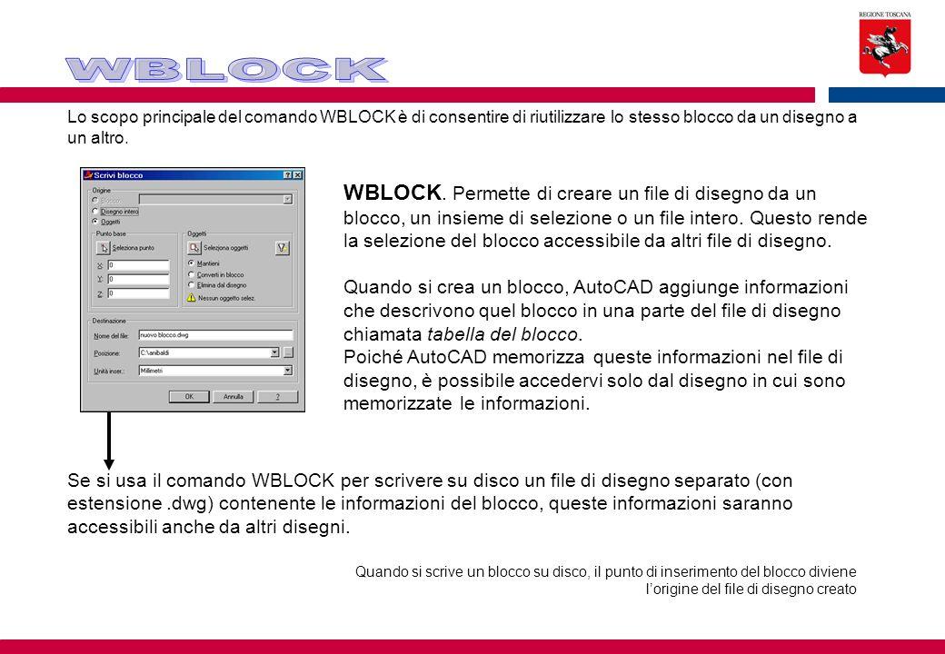 Lo scopo principale del comando WBLOCK è di consentire di riutilizzare lo stesso blocco da un disegno a un altro. WBLOCK. Permette di creare un file d