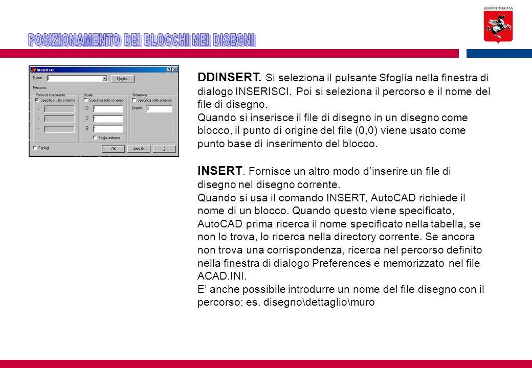 DDINSERT. Si seleziona il pulsante Sfoglia nella finestra di dialogo INSERISCI. Poi si seleziona il percorso e il nome del file di disegno. Quando si