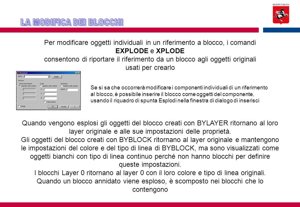 Per modificare oggetti individuali in un riferimento a blocco, i comandi EXPLODE e XPLODE consentono di riportare il riferimento da un blocco agli ogg