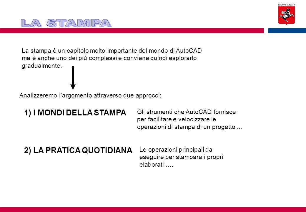 La stampa è un capitolo molto importante del mondo di AutoCAD ma è anche uno dei più complessi e conviene quindi esplorarlo gradualmente. Analizzeremo
