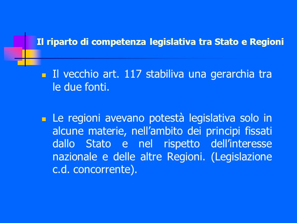 Il riparto di competenza legislativa tra Stato e Regioni Il vecchio art.