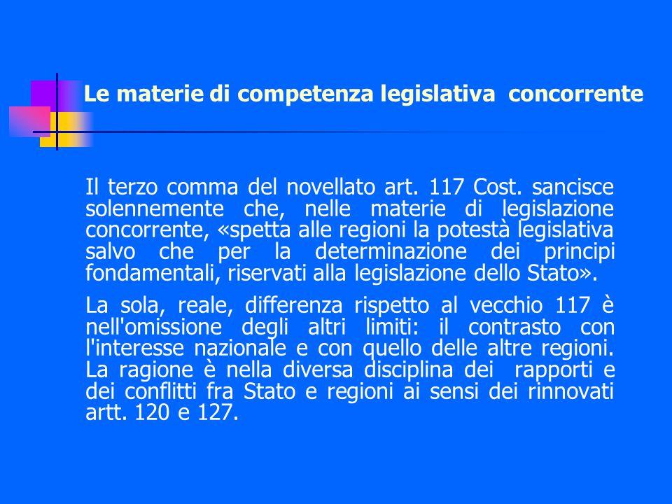 Le materie di competenza legislativa concorrente Il terzo comma del novellato art.