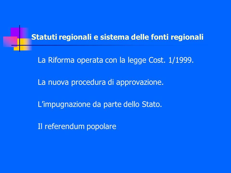 Statuti regionali e sistema delle fonti regionali La Riforma operata con la legge Cost.