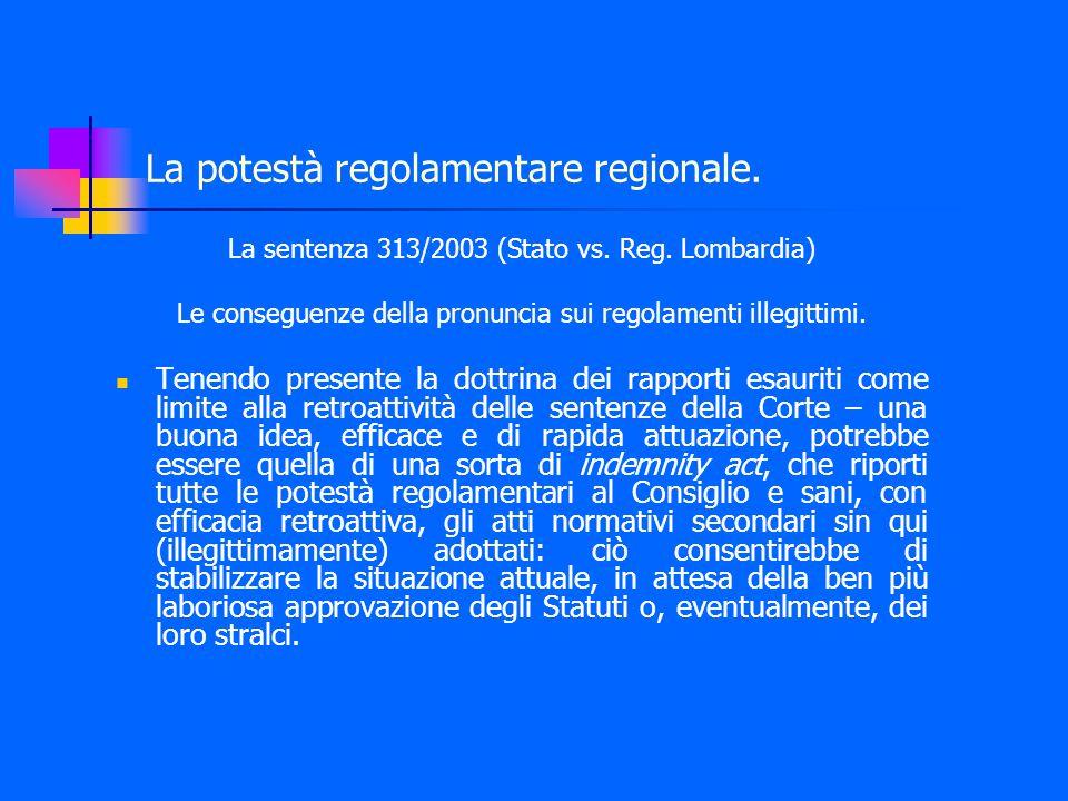 La potestà regolamentare regionale. La sentenza 313/2003 (Stato vs.