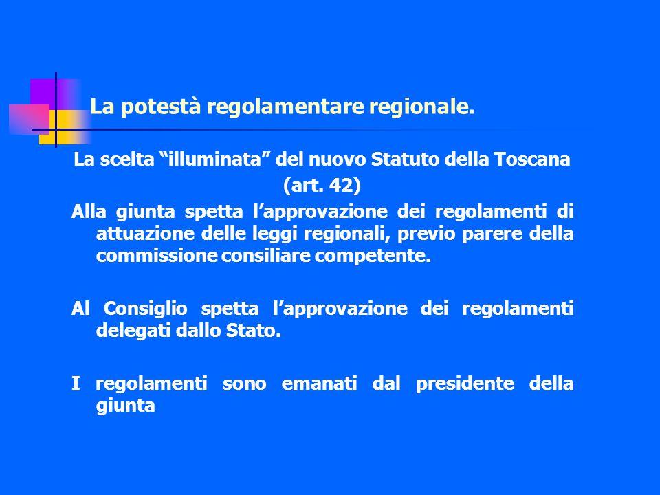 La potestà regolamentare regionale. La scelta illuminata del nuovo Statuto della Toscana (art.