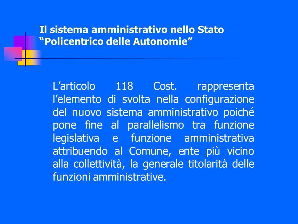 Il sistema amministrativo nello Stato Policentrico delle Autonomie L'articolo 118 Cost.
