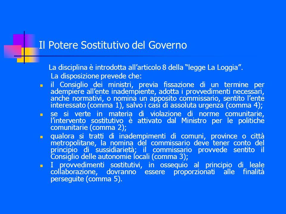 Il Potere Sostitutivo del Governo La disciplina è introdotta all'articolo 8 della legge La Loggia .