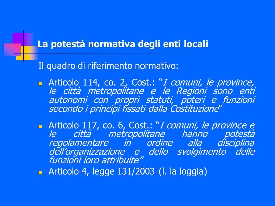 La potestà normativa degli enti locali Il quadro di riferimento normativo: Articolo 114, co.