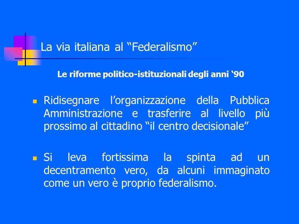 La modifica costituzionale del Titolo V Il decennio di dibattito politico e di riforme amministrative conduce all'approvazione della Legge Costituzionale n.