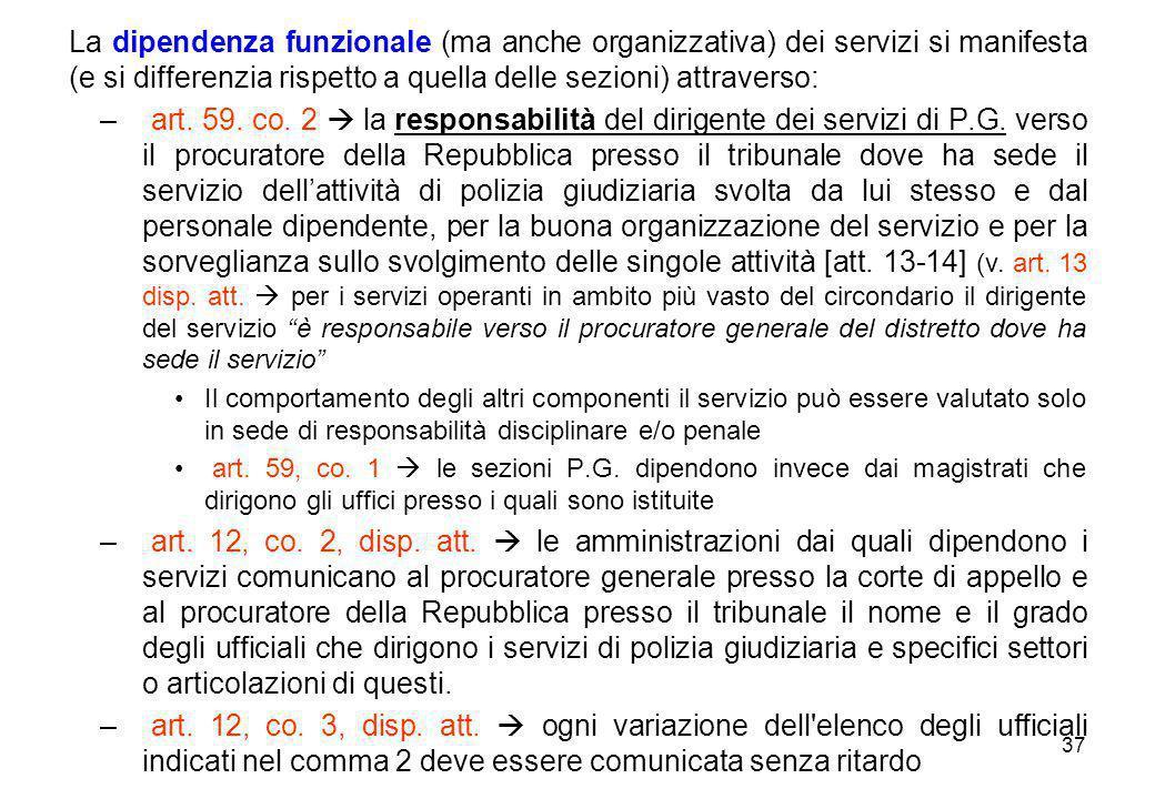 37 La dipendenza funzionale (ma anche organizzativa) dei servizi si manifesta (e si differenzia rispetto a quella delle sezioni) attraverso: – art. 59
