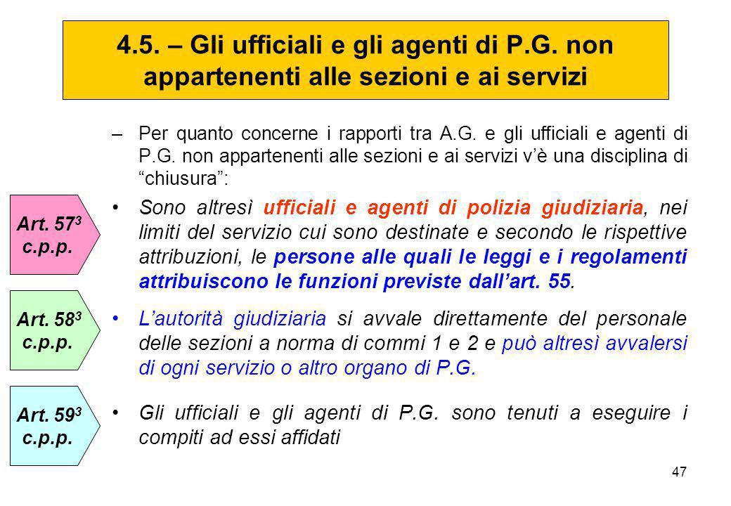 """47 –Per quanto concerne i rapporti tra A.G. e gli ufficiali e agenti di P.G. non appartenenti alle sezioni e ai servizi v'è una disciplina di """"chiusur"""