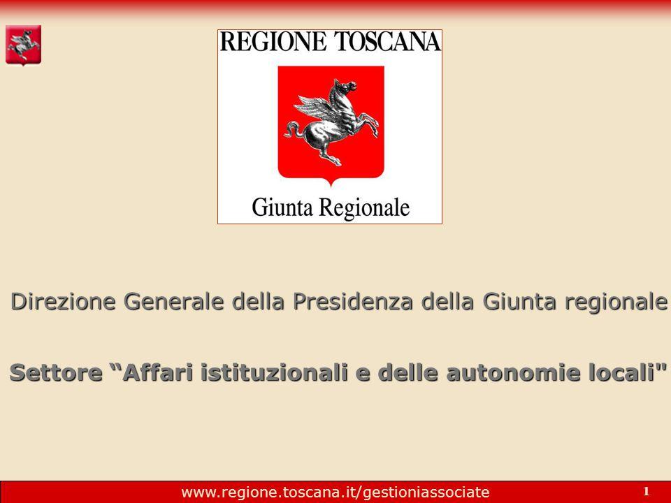 www.regione.toscana.it/gestioniassociate 1 Direzione Generale della Presidenza della Giunta regionale Settore Affari istituzionali e delle autonomie locali