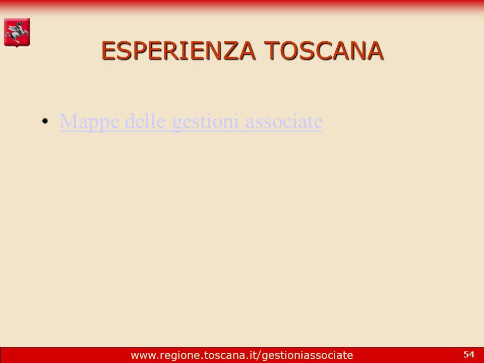 www.regione.toscana.it/gestioniassociate 54 ESPERIENZA TOSCANA Mappe delle gestioni associate