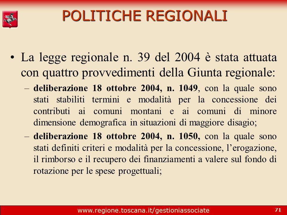 www.regione.toscana.it/gestioniassociate 71 POLITICHE REGIONALI La legge regionale n.
