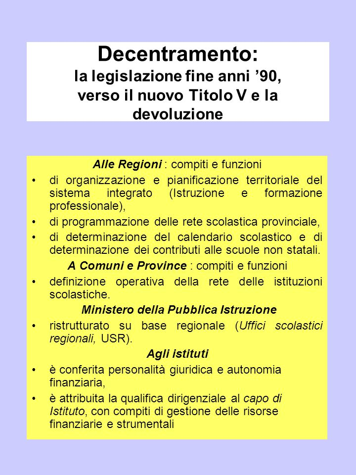 Decentramento: la legislazione fine anni '90, verso il nuovo Titolo V e la devoluzione Alle Regioni : compiti e funzioni di organizzazione e pianifica
