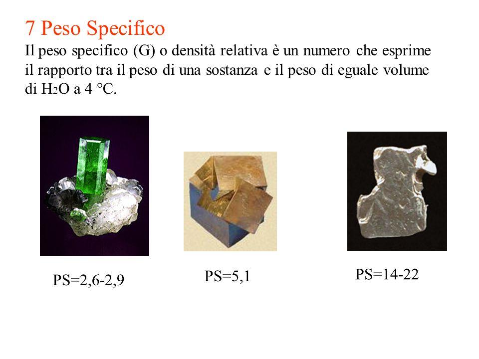 7 Peso Specifico Il peso specifico (G) o densità relativa è un numero che esprime il rapporto tra il peso di una sostanza e il peso di eguale volume d