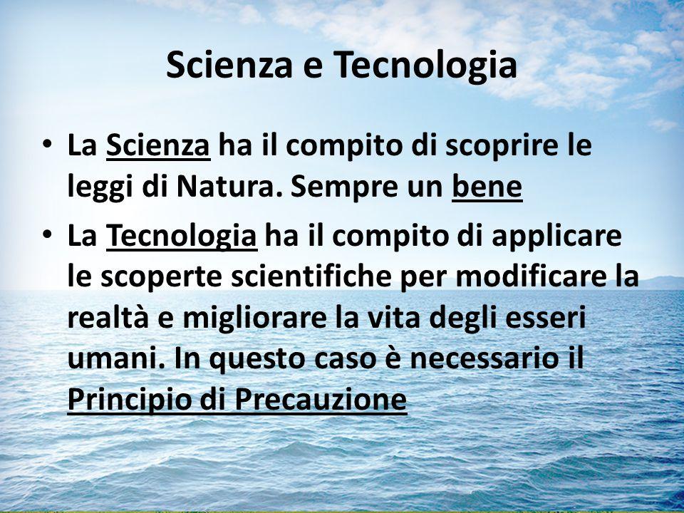 Scienza e Tecnologia La Scienza ha il compito di scoprire le leggi di Natura.
