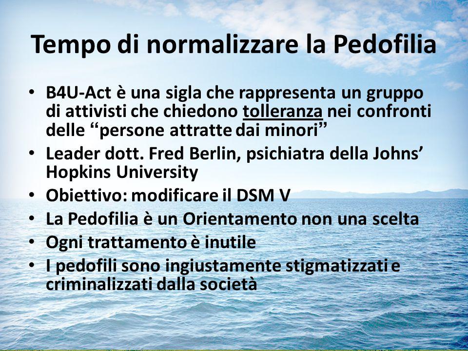Tempo di normalizzare la Pedofilia B4U-Act è una sigla che rappresenta un gruppo di attivisti che chiedono tolleranza nei confronti delle persone attratte dai minori Leader dott.