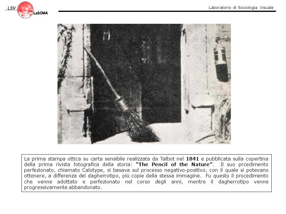 Laboratorio di Sociologia Visuale La prima stampa ottica su carta sensibile realizzata da Talbot nel 1841 e pubblicata sulla copertina della prima riv
