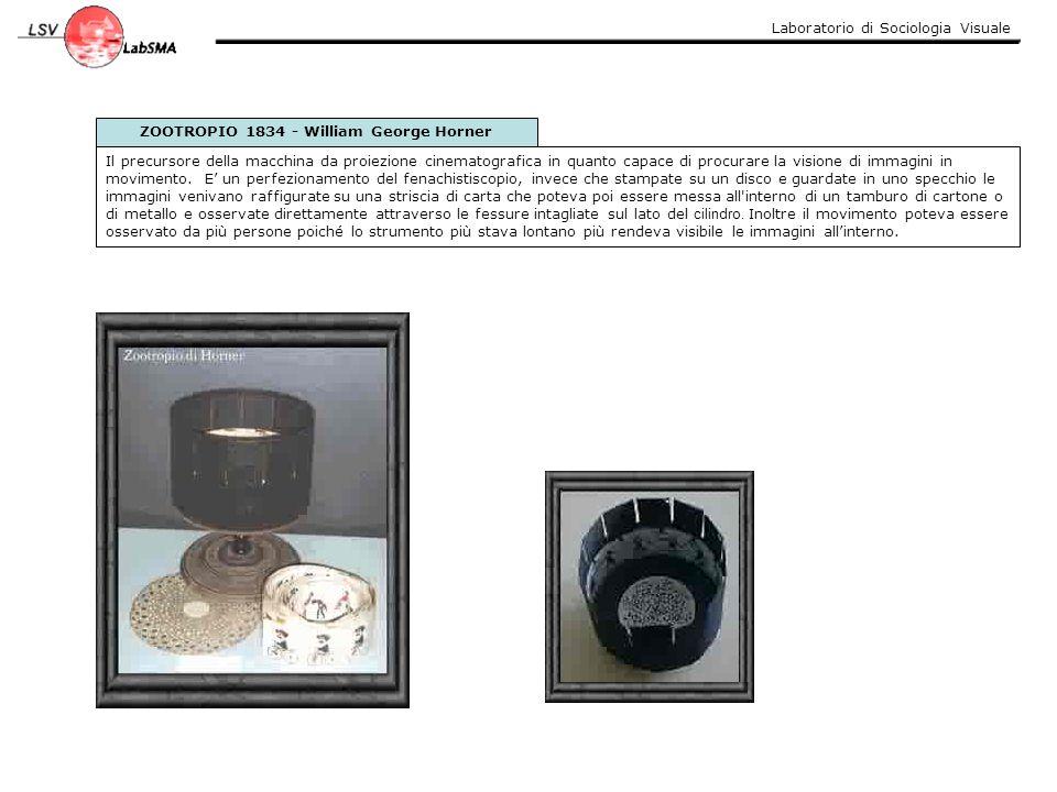 Laboratorio di Sociologia Visuale ZOOTROPIO 1834 - William George Horner Il precursore della macchina da proiezione cinematografica in quanto capace d