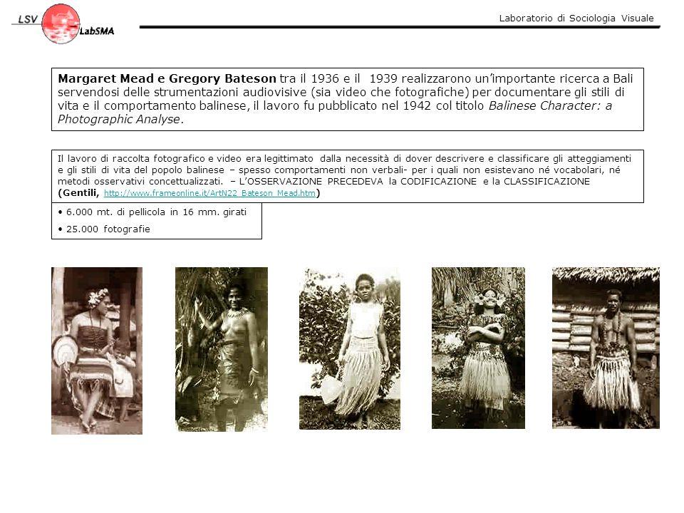 Laboratorio di Sociologia Visuale Margaret Mead e Gregory Bateson tra il 1936 e il 1939 realizzarono un'importante ricerca a Bali servendosi delle str
