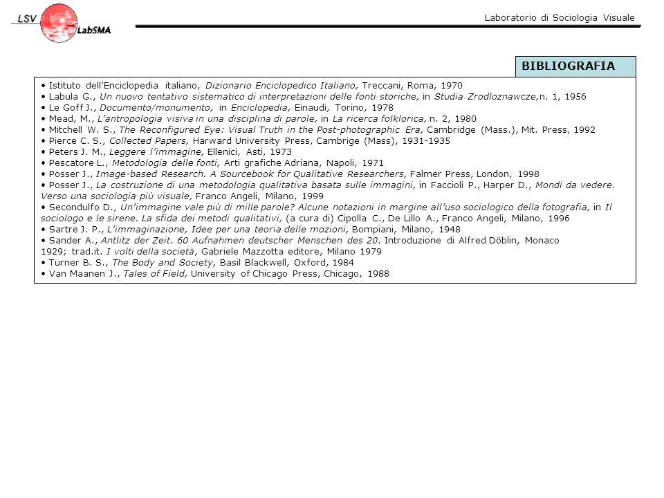 Laboratorio di Sociologia Visuale BIBLIOGRAFIA Istituto dell'Enciclopedia italiano, Dizionario Enciclopedico Italiano, Treccani, Roma, 1970 Labula G.,