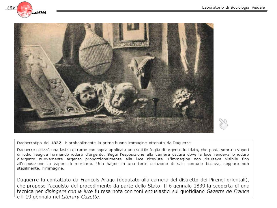 Dagherrotipo del 1837: è probabilmente la prima buona immagine ottenuta da Daguerre Daguerre utilizzò una lastra di rame con sopra applicata una sotti
