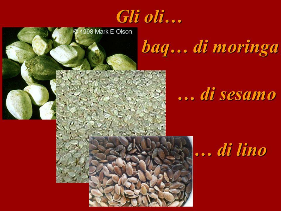 Gli oli… … di oliva